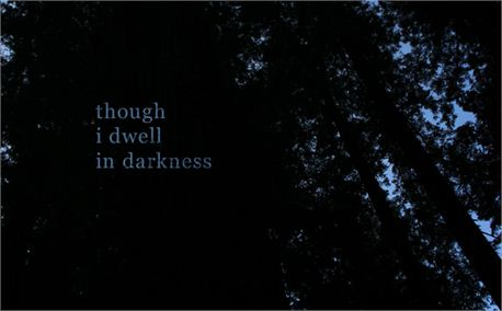 Though I dwell in darkness (203)