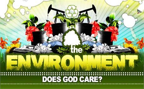 The Environment: Does God Care (422)
