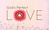 God's Perfect Love