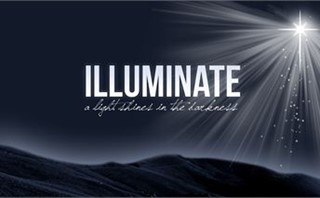Illuminate; a light shines
