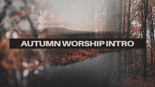 Autumn Worship Intro