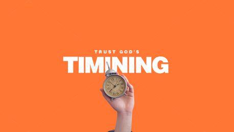 Trust God's Timing (100320)