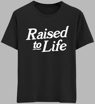 Raised to Life Baptism Shirt