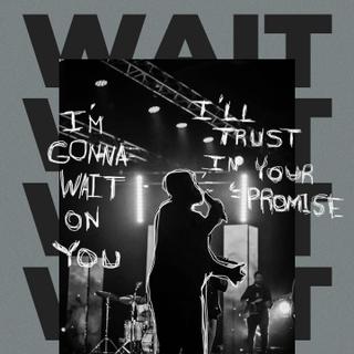 I'm Gonna Wait On You