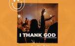 I Thank God (100487)
