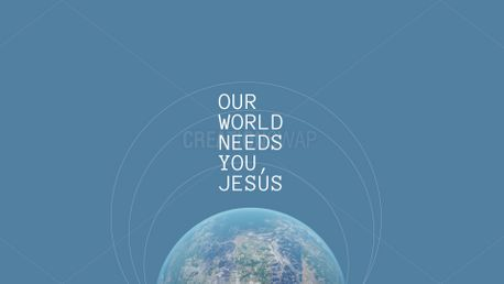 Our world needs you, Jesus (100577)