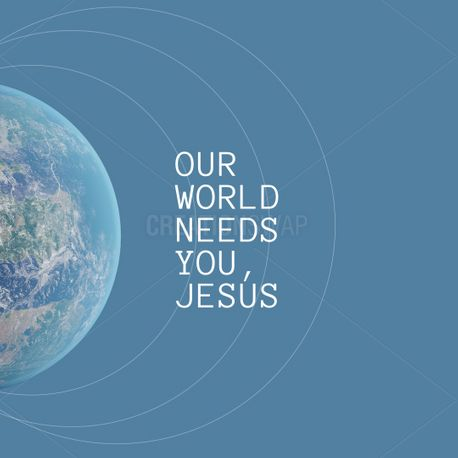 Our world needs you, Jesus (100578)