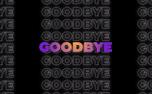 BW Goodbye (100620)