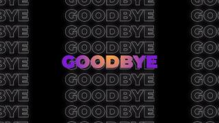BW Goodbye