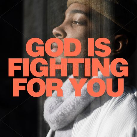 God is fighting for you (100910)