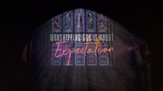 Expectant (Worship Opener)