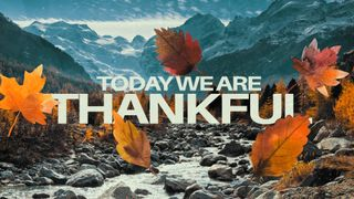 Today We Are Thankful