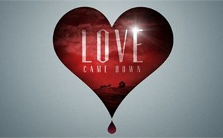Love Came Down | Slides