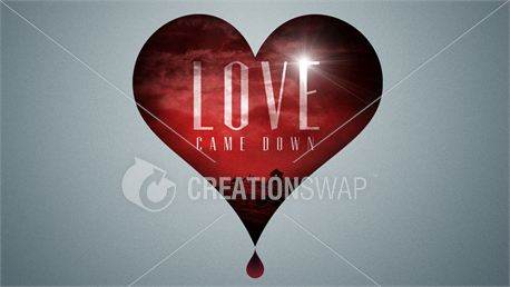 Love Came Down | Slides (11113)
