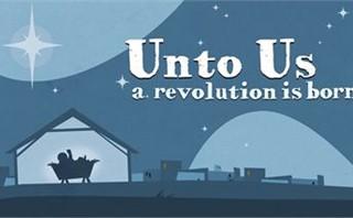Unto Us A Revolution Is Born