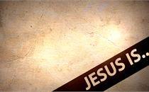 Jesus Is
