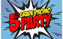 5th Grade Promo Party