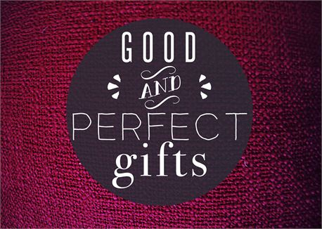 Good and Perfect Gifts (18650)