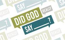 """""""Did God Really Say ______?"""""""