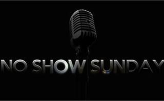 No Show Sunday