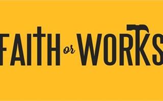 Faith or Works