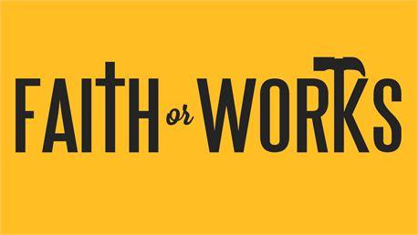 Faith or Works (21740)