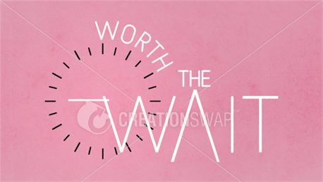 Worth the Wait (22436)