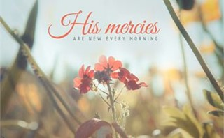 His mercies are new