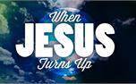 When Jesus Turns Up (24573)