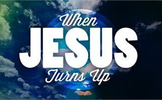 When Jesus Turns Up