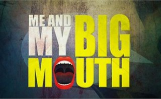 Me And My Big Mouth