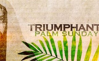 Triumphant (Palm Sunday)