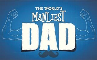 The World's Manliest Dad