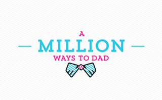 A Million Ways to Dad