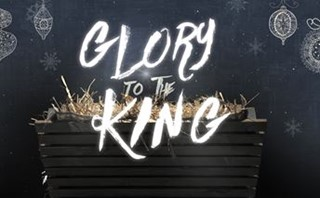 Christmas: Glory To The King