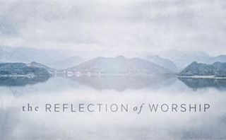 The Reflection of Worship