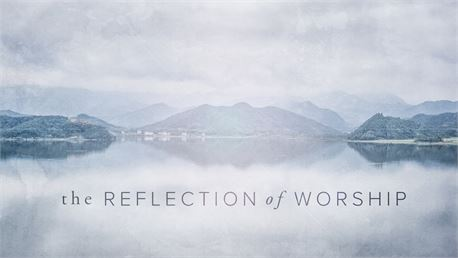 The Reflection of Worship (33731)