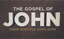 Gospel of John Sermon Series
