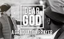 Dear God (A Graduation Prayer)