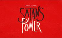 Save Us All From Satan's Power