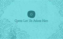 Let Us Adore Him Slides