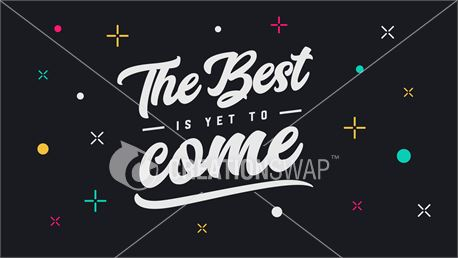 The Best is Yet to Come (45894)