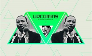 Martin Luther King Upcoming