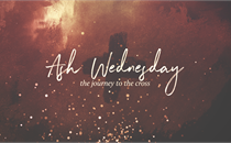 Ashes to Ashes Ash Wednesday