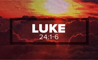 Easter Luke 24:1-6