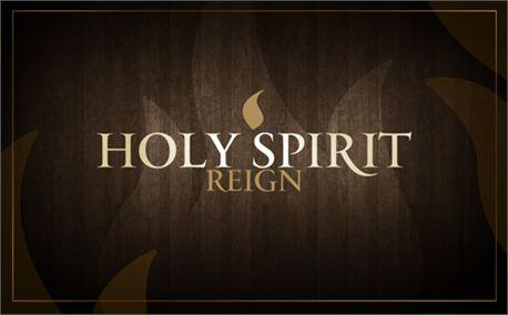 Holy Spirit Reign (5532)