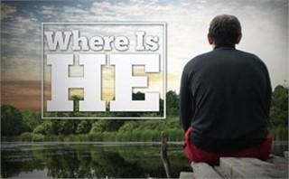 Where Is He