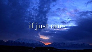 If Just One