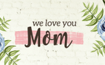 We Love You, Mom (52817)