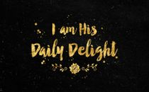 I Am His Daily Delight Slide